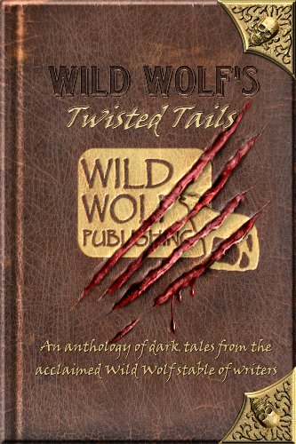 Wild Wolf's Twisted Tails by Multiple Authors