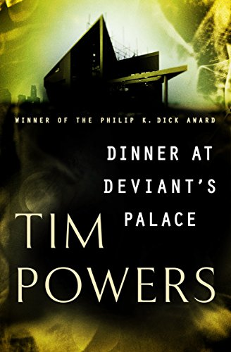 Dinner at Deviant's Palace by Tim Powers
