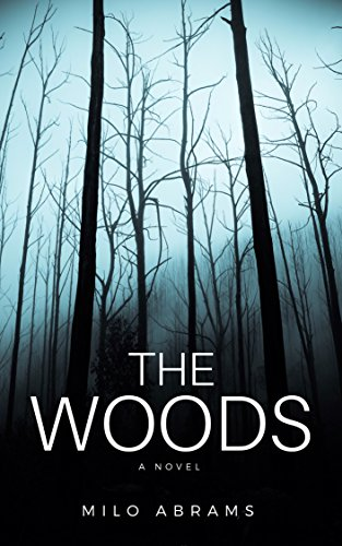 The Woods: A Novel by Milo Abrams