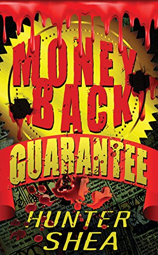 Money Back Guarantee (Mail Order Massacres Book 3) by Hunter Shea