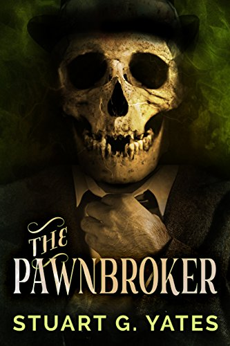 The Pawnbroker by Stuart G. Yates