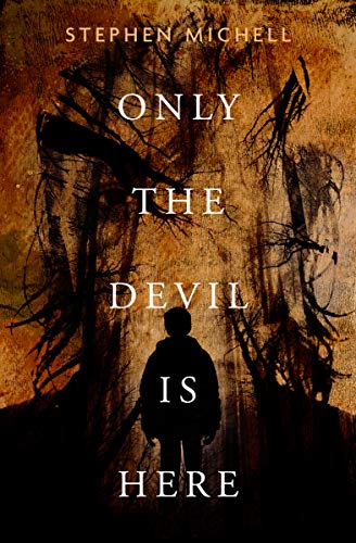 Only the Devil Is Here by Stephen Michell