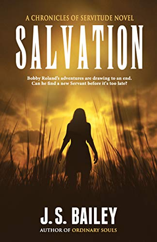 Salvation (The Chronicles of Servitude Book 5) by J.S.  Bailey