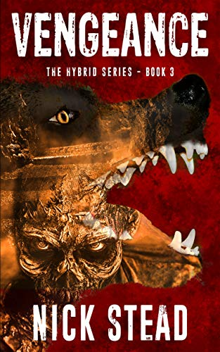 Vengeance: A blood and guts werewolf horror series (The Hybrid Series Book 3) by Nick Stead