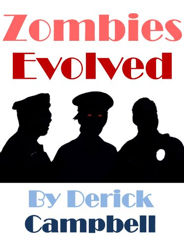 Zombies Evolved by Derick Campbell