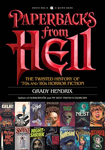 Paperbacks from Hell: The Twisted History of '70s and '80s Horror Fiction by Grady Hendrix
