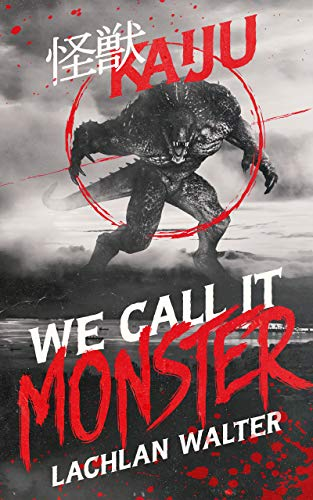 We Call It Monster by Lachlan Walter