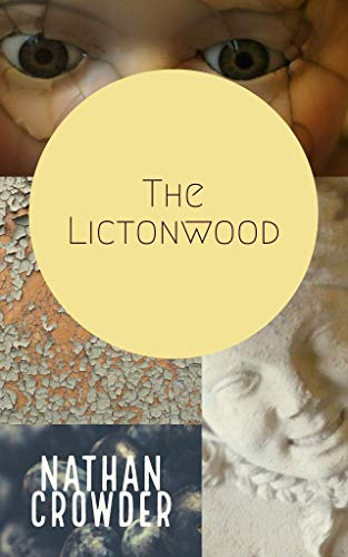The Lictonwood by Nathan Crowder