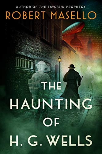 The Haunting of H. G. Wells by Robert Masello
