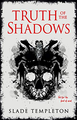 Truth of the Shadows by Slade Templeton