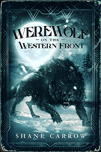 Werewolf on the Western Front (Avery & Carter Book 2) by Shane Carrow