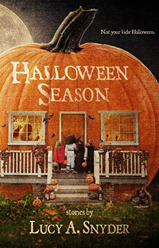 Halloween Season by Lucy A Snyder