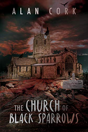 The Church of Black Sparrows by Alan Cork