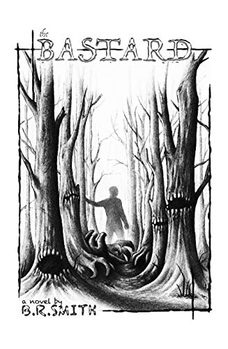 Lurkers in the Dark: The Bastard: (The First Encounter) by B.R. Smith
