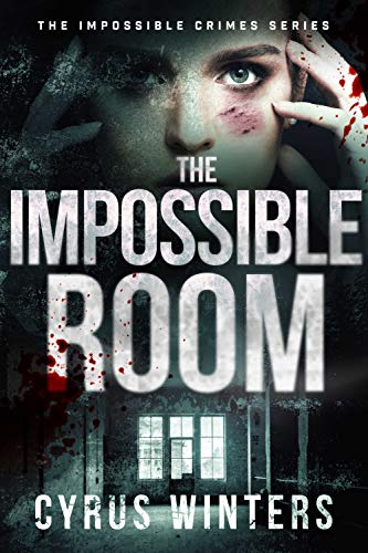 The Impossible Room (Impossible Crimes Book 1) by Cyrus Winters