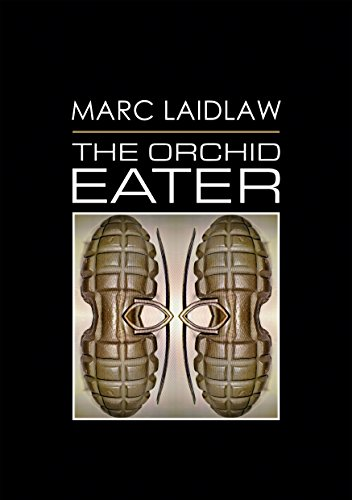 The Orchid Eater by Marc Laidlaw