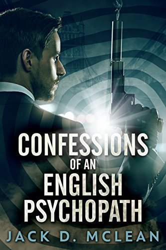 Confessions of an English Psychopath: A Lawrence Odd Psycho-Thriller by Jack D. McLean