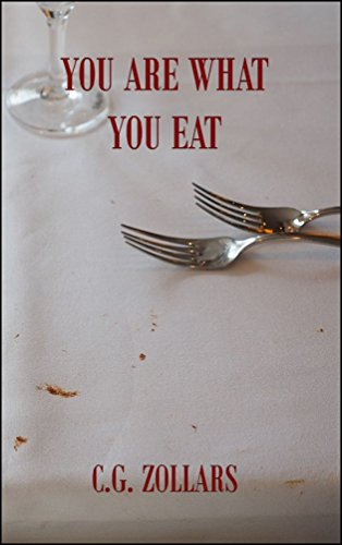 You Are What You Eat by C.G. Zollars