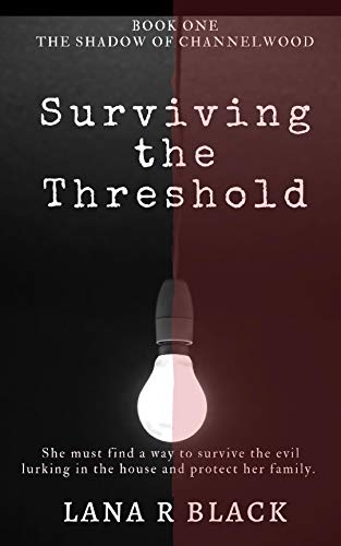 Surviving the Threshold (The Shadow of Channelwood Book 1) by Lana R. Black
