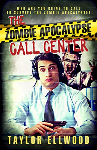 The Zombie Apocalypse Call Center by Taylor Ellwood