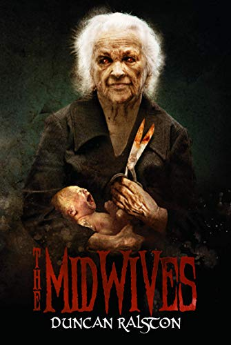 The Midwives: A Gripping Folk-Horror Thriller by Duncan Ralston