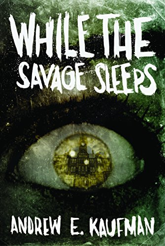 While the Savage Sleeps by Andrew E. Kaufman