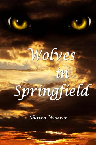 Wolves in Springfield by Shawn Weaver