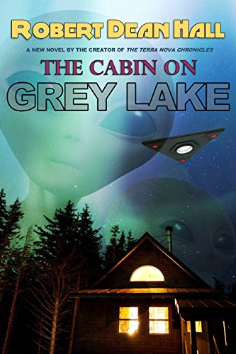 The Cabin on Grey Lake by Robert Dean Hall