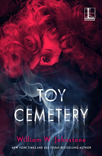 Toy Cemetery by William W. Johnstone