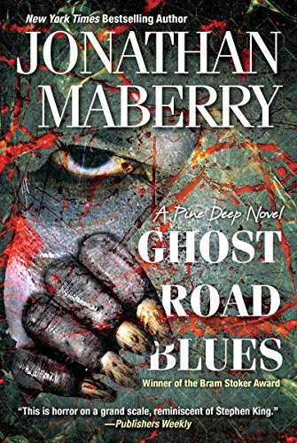 Ghost Road Blues (A Pine Deep Novel Book 1) by Jonathan Maberry