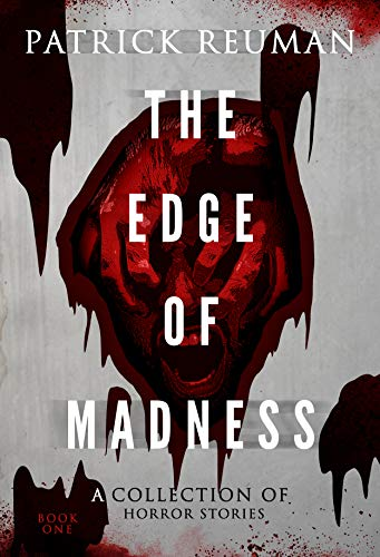 The Edge of Madness: (The Edge: Volume 1) by Patrick Reuman