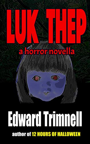 Luk Thep: a horror novella by Edward Trimnell
