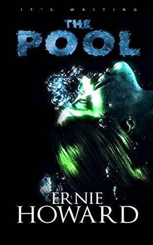 The Pool Omnibus Edition (The Pool Series 1-3) by Ernie Howard
