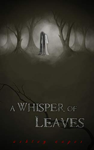 A Whisper of Leaves: (A Paranormal Novella) by Ashley Capes