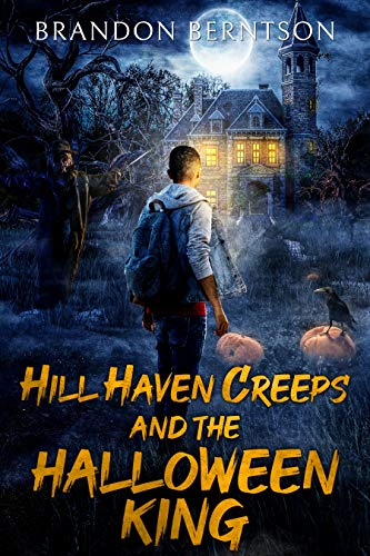 Hill Haven Creeps and the Halloween King: A Horror Novel by Brandon Berntson