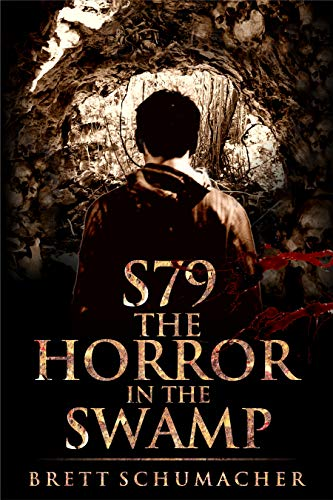 S79 The Horror in the Swamp by Brett Schumacher