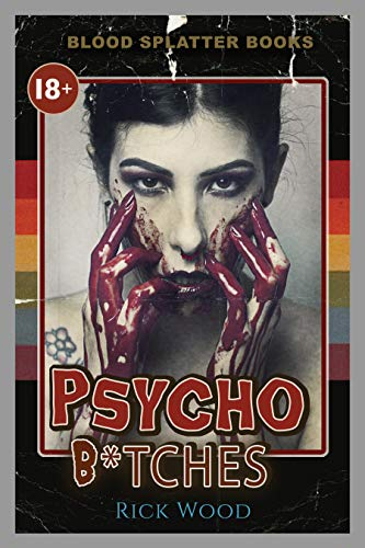 Psycho B*tches by Rick Wood