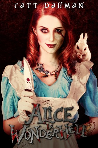 Alice In Wonderhell by Catt Dahman