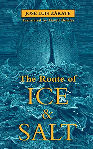The Route of Ice and Salt by David  Bowles
