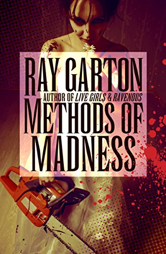 Methods of Madness by Ray Garton
