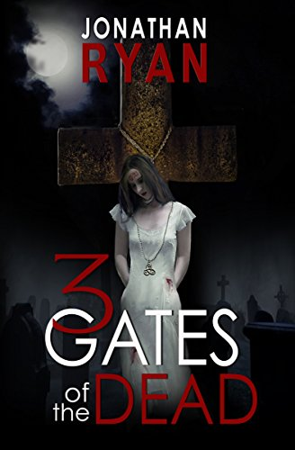 3 Gates of the Dead by Jonathan Ryan