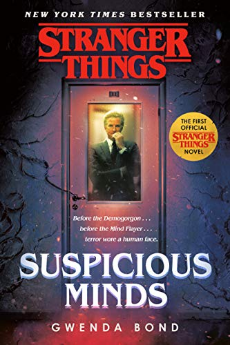 Stranger Things: Suspicious Minds: The First Official Stranger Things Novel by Gwenda Bond