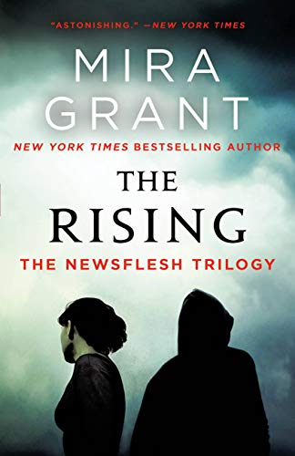 The Rising: The Newsflesh Trilogy by Mira Grant