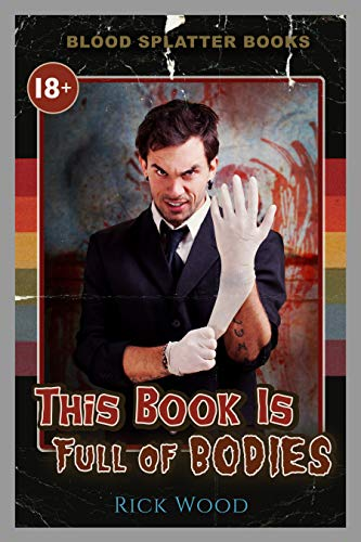This Book is Full of Bodies (Blood Splatter Books) by Rick Wood
