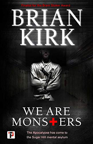 We Are Monsters (Fiction Without Frontiers) by Brian Kirk