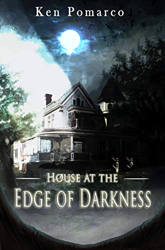 House at the Edge of Darkness by Ken  Pomarco