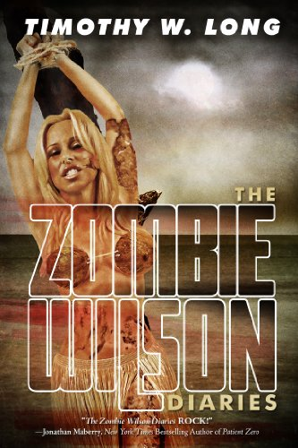 The Zombie Wilson Diaries by Timothy W. Long