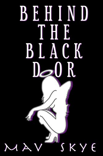 Behind the Black Door (Supergirls Book 1) by Mav Skye