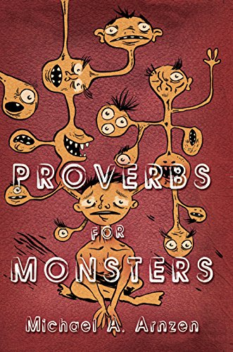 Proverbs for Monsters by Michael Arnzen