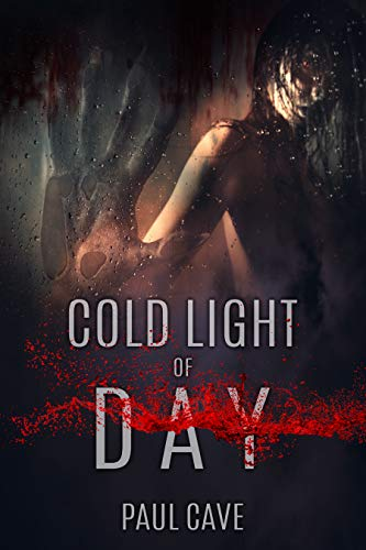 Cold Light of Day by Paul Cave